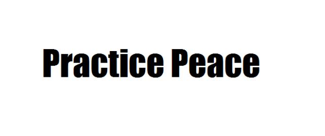 Practice Peace Slogan