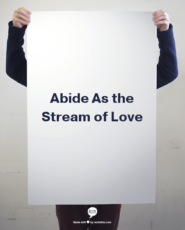 Abide as the Stream of Love photo